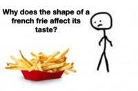 vorm van frietjes